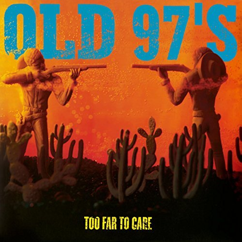 Old 97's Too Far To Care Import Eu