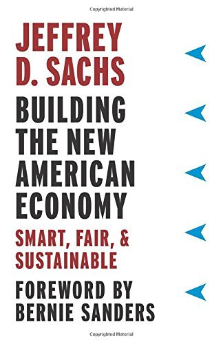 Jeffrey Sachs Building The New American Economy Smart Fair And Sustainable