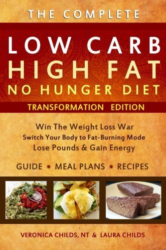 Veronica Childs N. T. Low Carb High Fat No Hunger Diet Transformation Edition
