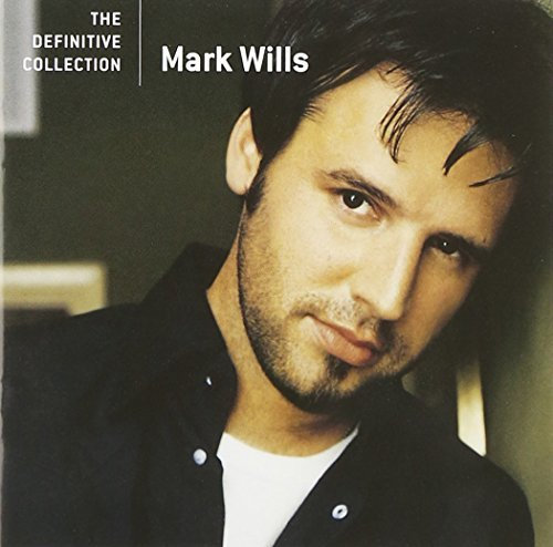 Mark Wills Definitive Collection
