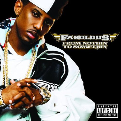 Fabolous From Nothin' To Somethin Explicit Version