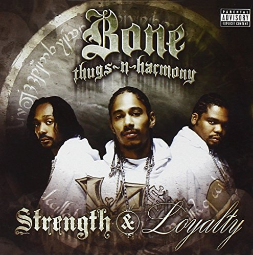 Bone Thugs N Harmony Strength & Loyalty Explicit Version