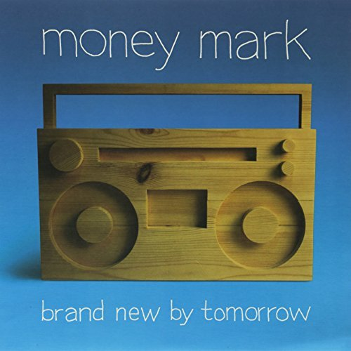 Money Mark Brand New By Tomorrow
