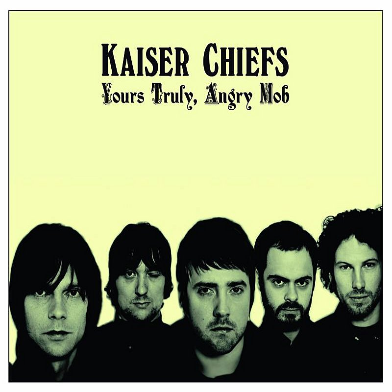 Kaiser Chiefs Yours Truly Angry Mob Import Aus