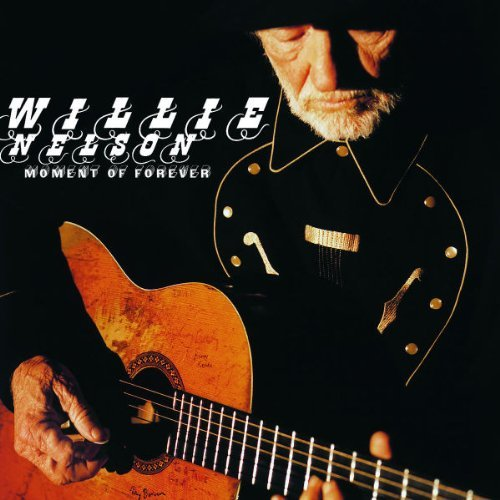 Willie Nelson Moment Of Forever