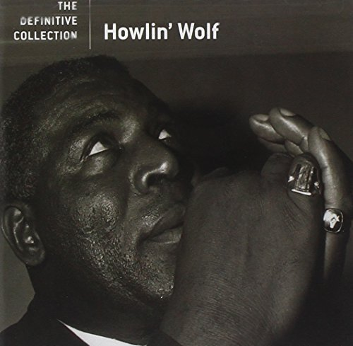 Howlin' Wolf Definitive Collection Remastered