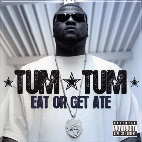 Tum Tum Eat Or Get Ate Explicit Version