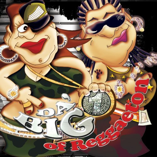 Da' Big Ones Of Reggaeton Da' Big Ones Of Reggaeton