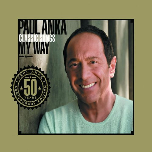 Paul Anka Classic Songs My Way