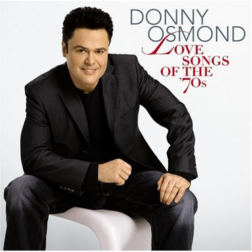 Donnie Osmond Love Songs Of The '70s With Exclusive Bonus DVD
