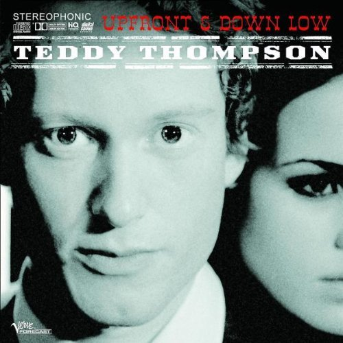 Teddy Thompson Up Front & Down Low
