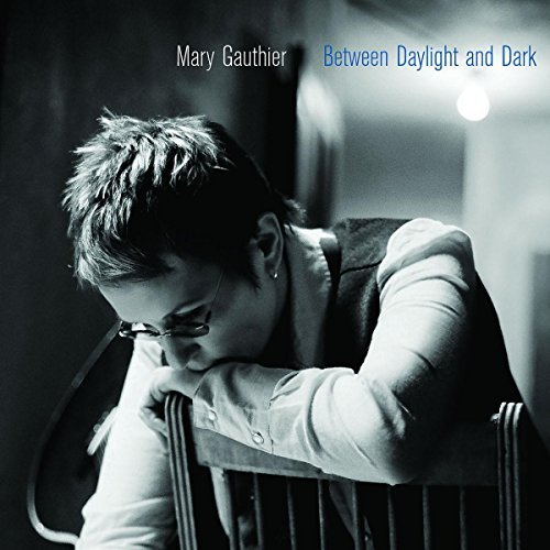 Mary Gauthier Between Daylight & Dark