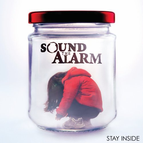Sound The Alarm Stay Inside