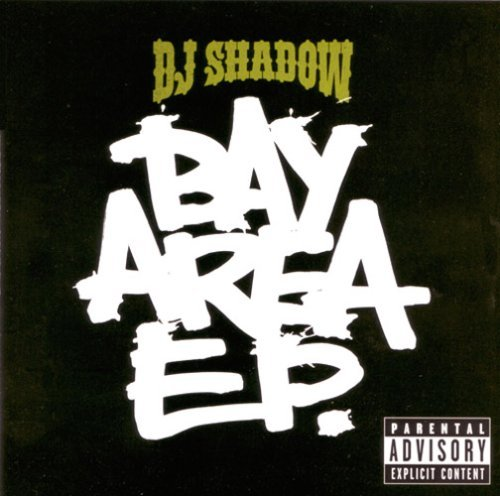 Dj Shadow Bay Area Ep Explicit Version