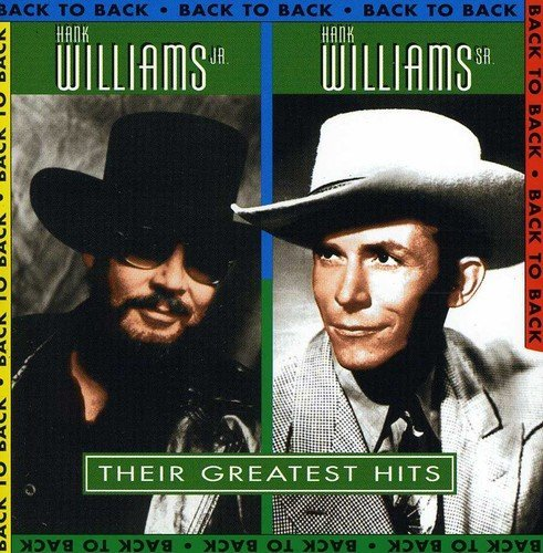 Hank Jr. Sr. Williams Their Greatest Hits