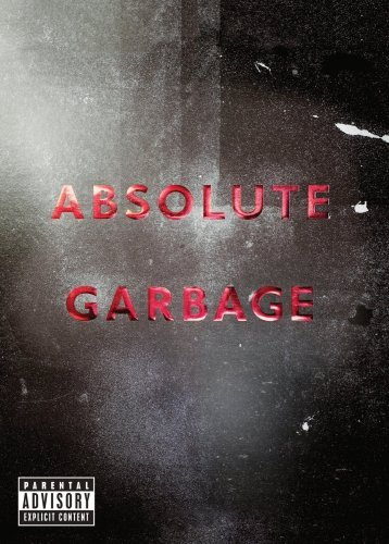 Garbage Absolute Garbage Explicit Version