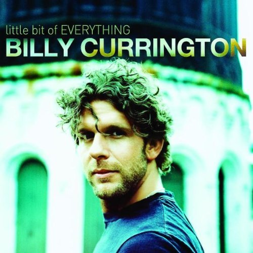 Billy Currington Little Bit Of Everything