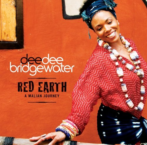 Dee Dee Bridgewater Red Earth A Malian Journey Red Earth A Malian Journey