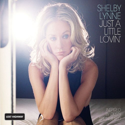 Shelby Lynne Just A Little Lovin'