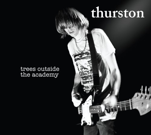 Thurston Moore Trees Outside The Academy Explicit Version