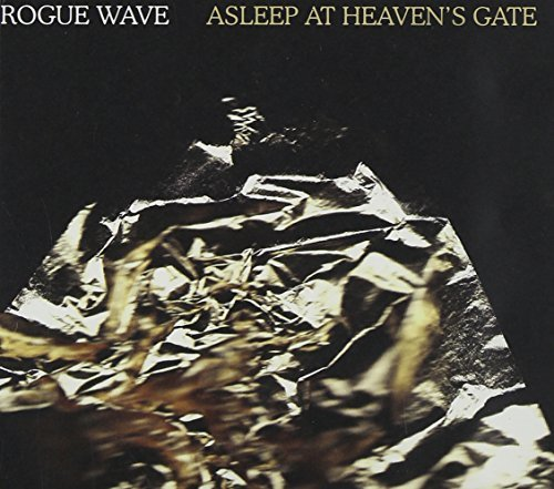 Rogue Wave Asleep At Heaven's Gate