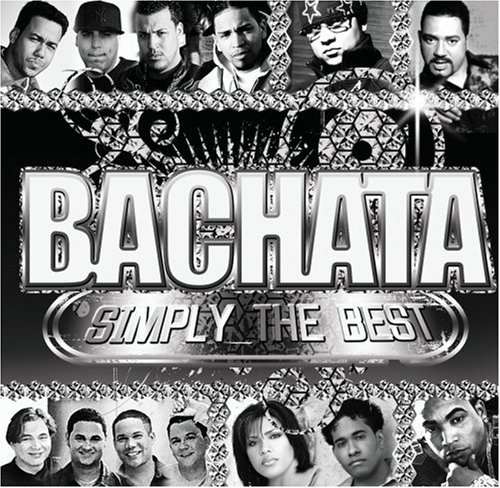 Bachata Simply The Best Bachata Simply The Best Bachata Simply The Best