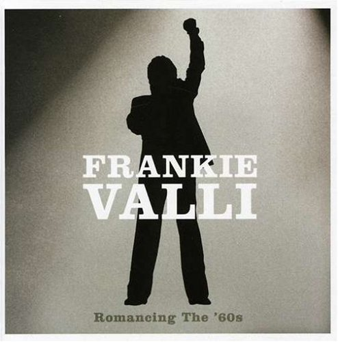 Frankie Valli Romancing The '60s