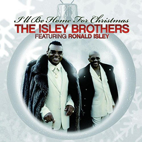 Isley Brothers I'll Be Home For Christmas Feat. Ron Isley