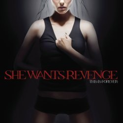 She Wants Revenge This Is Forever Incl. Bonus Track Indie Exclusive