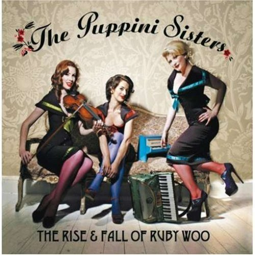 Puppini Sisters Rise & Fall Of Ruby Woo