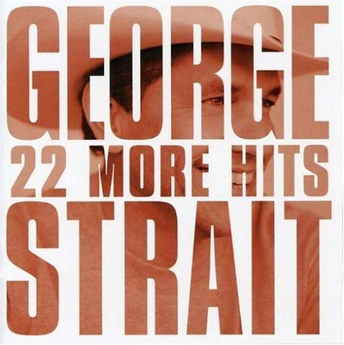 George Strait 22 More Hits