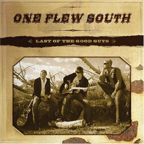 One Flew South Last Of The Good Guys