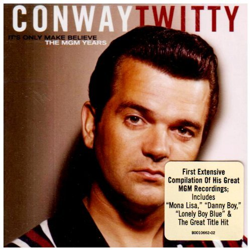 Conway Twitty It's Only Make Believe The Mgm