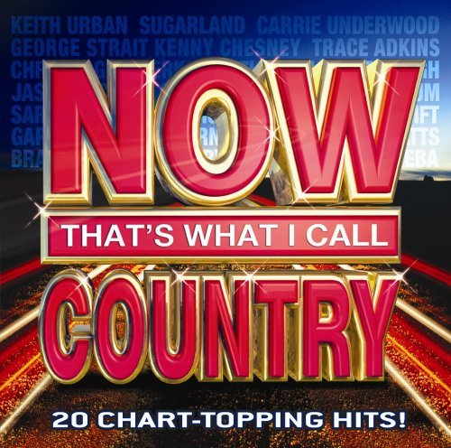 Now That's What I Call Country Vol. 1 Now That's What I Call