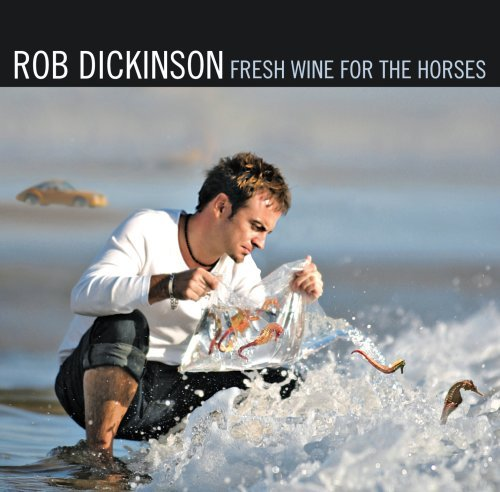 Rob Dickinson Fresh Wine For The Horses 2 CD
