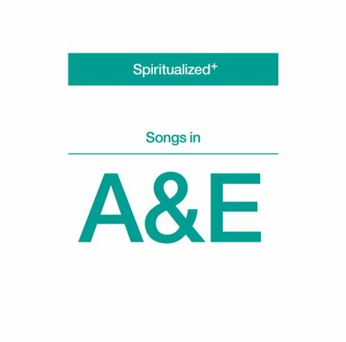 Spiritualized Songs In A&e