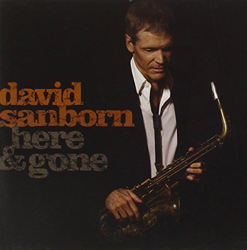 David Sanborn Here & Gone Here & Gone