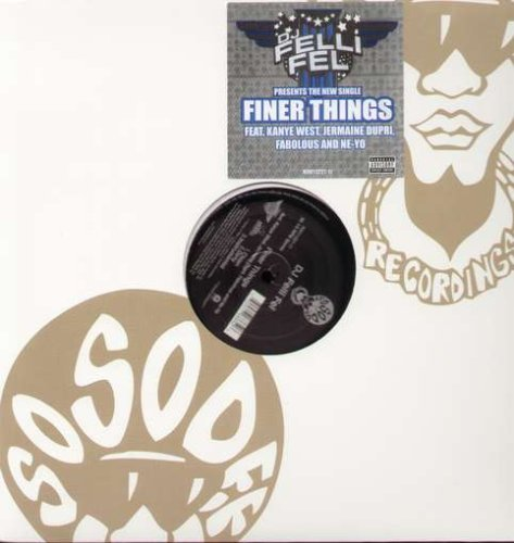 Dj Felli Fel Finer Things Explicit Version Feat. Kanye West Jermaine Dupr