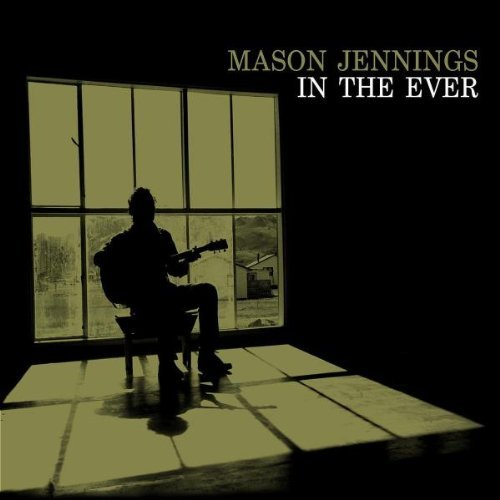 Mason Jennings In The Ever