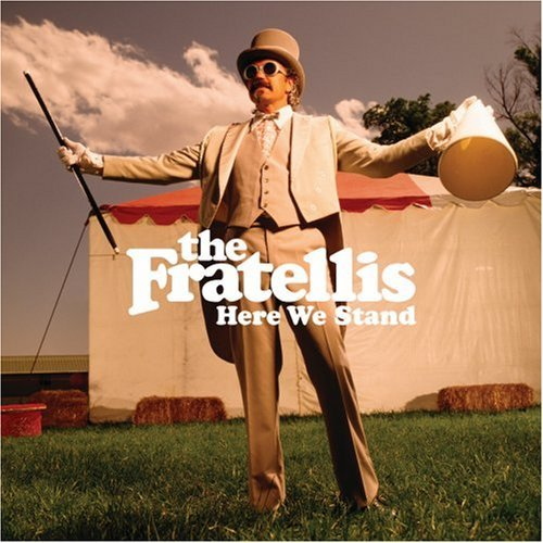 Fratellis Here We Stand