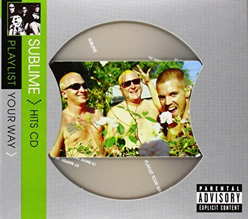 Sublime Playlist Your Way Explicit Version