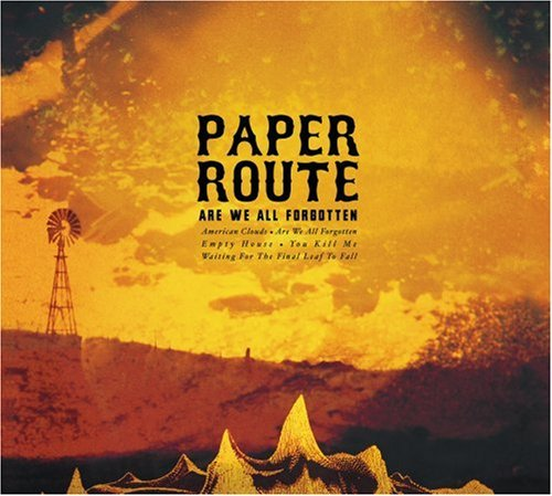 Paper Route Are We All Forgotten