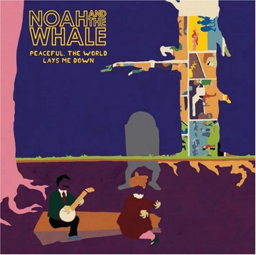 Noah & The Whale Peaceful The World Lays Me Dow