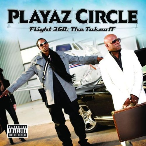 Playaz Circle Flight 360 The Takeoff Explicit Version