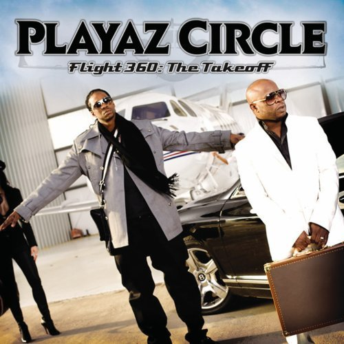 Playaz Circle Flight 360 The Takeoff Clean Version