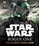 Pablo Hidalgo Star Wars Rogue One The Ultimate Visual Guide