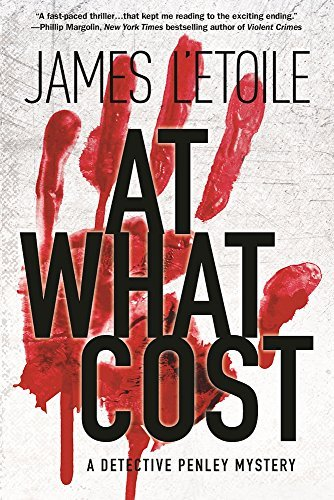 James L'etoile At What Cost A Detective Penley Mystery