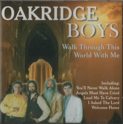 Oak Ridge Boys Walk Through This World With Me