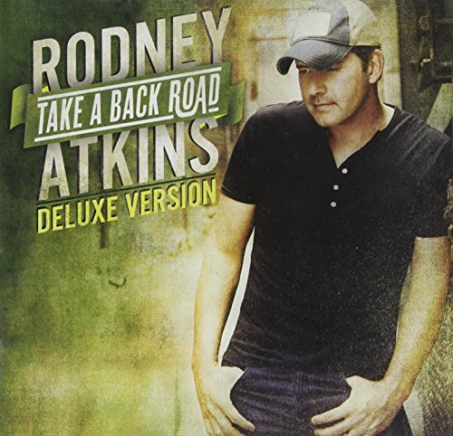 Rodney Atkins Take A Back Road (deluxe Version)