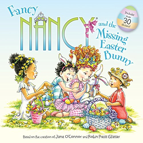 Jane O'connor Fancy Nancy And The Missing Easter Bunny